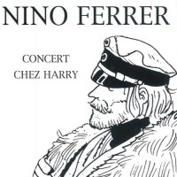 Nino Ferrer — Concert Chez Harry (1995)  Lossless