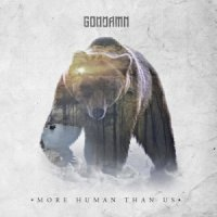 Goddamn — More Human Than Us (2016)