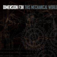 Dimension F3H — This Mechanical World (2016)