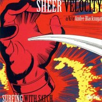 Sheer Velocity-Surfing With Satch