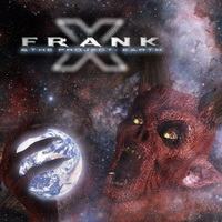 Frank X-Frank X & The Project: Earth