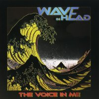 Wave In Head-The Voice In Me