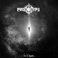 The Prototype — So It Begins (2017)