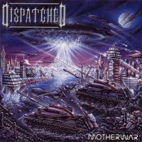 Dispatched-Motherwar