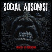 Social Arsonist-Duality Of Perception