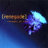 Renegade-Ravages Of Time