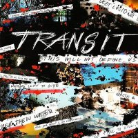 Transit-This Will Not Define Us