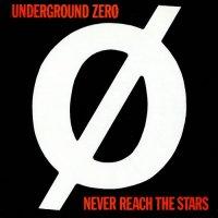 Underground Zero-Never Reach the Stars / Through The Looking Glas (1985 1986)