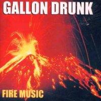 Gallon Drunk-Fire Music