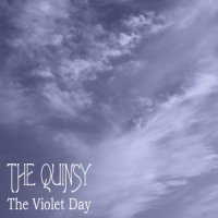 The Quinsy-The Violet Day
