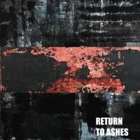 Return to Ashes - Return to Ashes