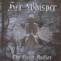 Her Whisper - The Great Unifier (2008)