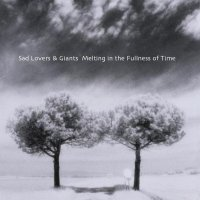 Sad Lovers And Giants — Melting In The Fullness Of Time (2002)