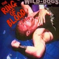 Wild Dogs-The Ring Of Blood