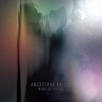 Ancestral Voices — Night of Visions (2015)
