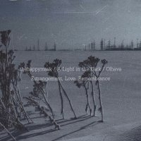 thehappymask / A Light In The Dark / Olhava-Estrangement, Love, Remembrance (Split)