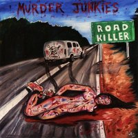 The Murder Junkies-Road Killer