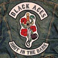 Black Aces-Shot In The Dark (European Edition)