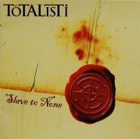 Totalisti-Slave To None