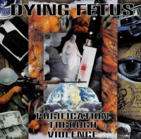 Dying Fetus-Purification Through Violence (Remastered 2011)