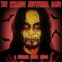 Strange Nocturnal-A Horror Show Audio