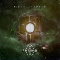 A New Heaven Arise - Birth Chamber
