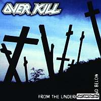 Overkill-From The Underground And Below