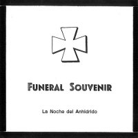 Funeral Souvenir-La Noche Del Anhidrido