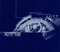 Mist-Fragments Of Transformation