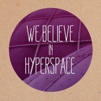 We Believe In Hyperspace-Purple Sea