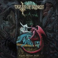 Death Of Kings — Kneel Before None (2017)
