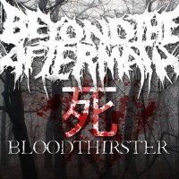 Beyond The Aftermath-BLOODTHIRSTER