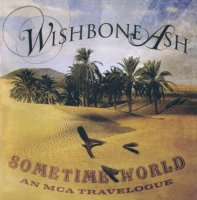 Wishbone Ash-Sometime World: An MCA Travelogue (2CD)