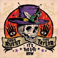 Christ Ruest & Gene Taylor-It\'s Too Late Now