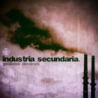 Industria Secundaria — Godless Devices (2008)
