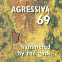 Agressiva 69-Hammered By The Gods