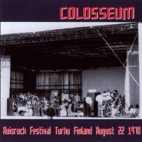 Colosseum-Ruisrock Festival, Turku, Finland (Bootleg)