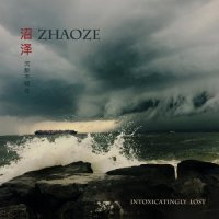 Zhaoze — Intoxicatingly Lost (2016)