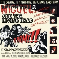 Miguel And The Living Dead-Alarm!!!