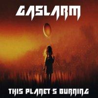 Gaslarm-This Planet\'s Burning