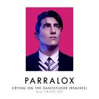 Parralox — Crying On The Dancefloor (Remixes) (2014)