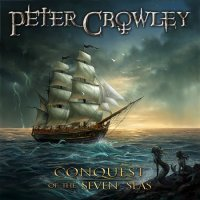 Peter Crowley Fantasy Dream-Conquest Of The Seven Seas