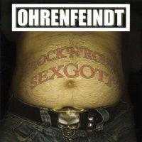 Ohrenfeindt-Rock 'n' Roll Sexgott