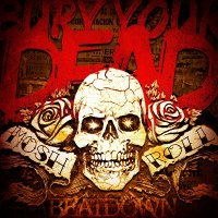 Bury Your Dead - Mosh N\' Roll (2011)