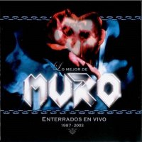 Muro - Enterrados en vivo (1987-2003) [Compilation]