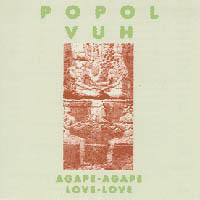 Popol Vuh — Agape-Agape Love-Love (1983)