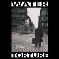 Water Torture — Pillbox (2014)