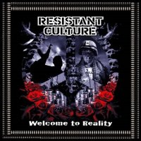 Resistant Culture — Welcome to Reality (2006)