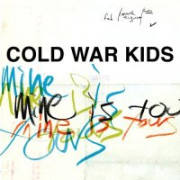Cold War Kids-Mine Is Yours