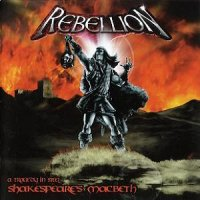Rebellion-Shakespeare\'s MacBeth - A Tragedy In Steel